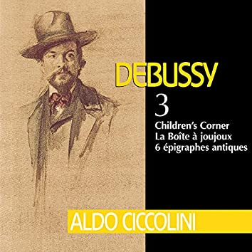Debussy: Children's Corner, La boîte à joujoux & 6 Épigraphes antiques