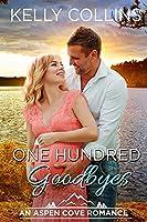 One Hundred Goodbyes (Aspen Cove Romance)