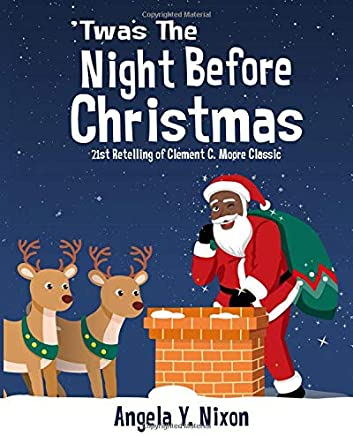 Twas the Night Before Christmas: A 21st Century Retelling of Clement C. Moore Classic Poem