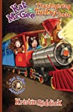 Kat McGee and The Thanksgiving Turkey Train (Kat McGee Adventures) (Volume 4)