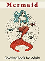 Mermaid Coloring Book for Adults: An Adult Coloring Book with Cute Mermaids for Relaxation, Fantasy Adult Coloring Books