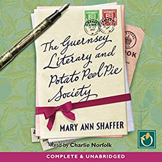 The Guernsey Literary and Potato Peel Pie Society                   By:                                                                                                                                 Mary Ann Shaffer                               Narrated by:                                                                                                                                 Charlie Norfolk                      Length: 6 hrs and 41 mins     1,206 ratings     Overall 4.6