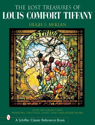 Lt Treasures of Louis Comfort Tiffany: Windows, Paintings, Lamps, Vases, and Other Works