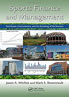 Sports Finance and Management: Real Estate, Entertainment, and the Remaking of the Business