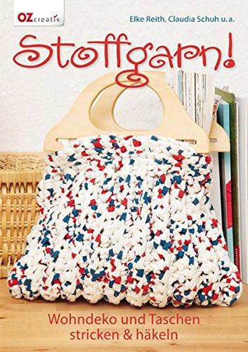 Stoffgarn!: Wohndeko und Taschen stricken & häkeln