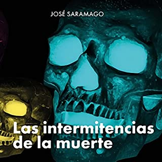 Couverture de Las Intermitencias De La Muerte [The Intermittency of Death]