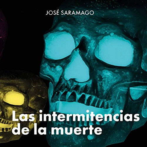 Las Intermitencias De La Muerte [The Intermittency of Death] audiobook cover art