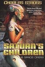 Saturn's Children; A Space Opera