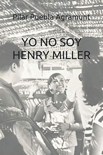 Yo no soy Henry Miller