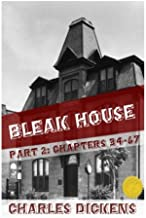 Bleak House Part Two: Part Two of Two (Chapters 34-67)