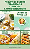 Paquete De 5 Libros Para Ayuno Intermitente Y Dieta 5:2 Y Dieta 16:8 : Una Guía Para Principiantes De La Dieta Del Ayuno Intermitente - Libro De Cocina De 5:2 Dieta - Recetas De Dieta Rápida