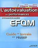 L'autoévaluation des performances à travers le modèle EFQM - Guide de terrain pour réussir