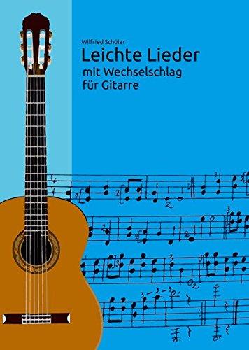 Leichte Lieder mit Wechselschlag für klassische Gitarre