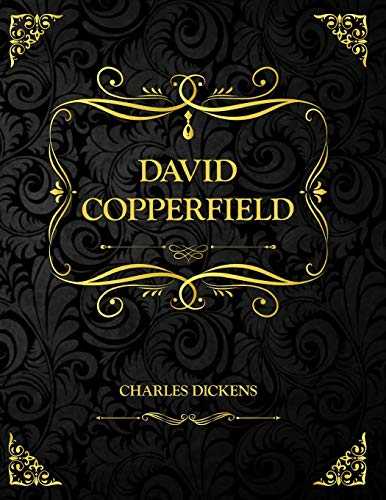 David Copperfield: Charles Dickens - Texte intégral