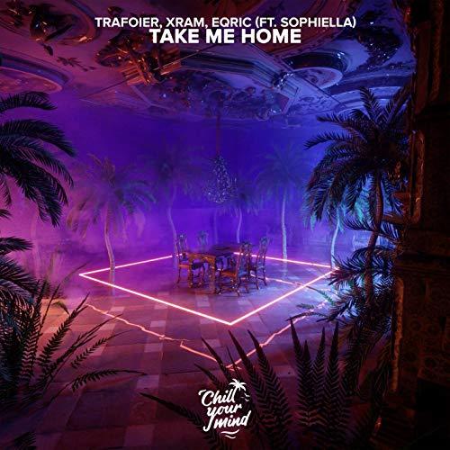 Take Me Home (feat. Sophiella) - Trafoier, Xram, EQRIC
