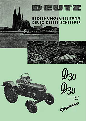 Bedienungsanleitung für Deutz Dieselschlepper der Bauart D30 D30SMotor F2L712 H1125-3/1
