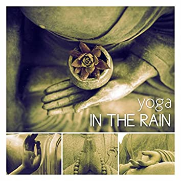 Yoga in the Rain – Tranquility Spa, Calm, Magnetic Moments with Nature Sounds, Om Chanting, Health Care