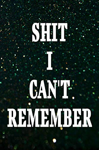 SHIT I CAN'T REMEMBER: The Personal Internet Address Password Logbook Matte Cover Design Cream Paper Sheet Size 6 X 9 Inches ~ Userna - Print # Funny 104 Page Fast Prints.