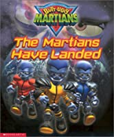The Martians Have Landed (Butt-ugly Martians Storybook)