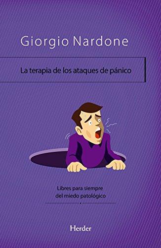 La terapia de los ataques de pánico: Libres para siempre del miedo patológico (Enfoque estratégico nº 0)