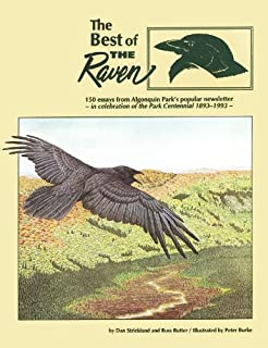 The Best Of The Raven: 150 Essays From Algonquin Park's Popular Newsletter:  In Celebration Of The Park Centennial, 1893 1993