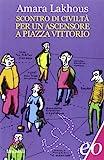 Scontro di civilta' per un ascensore in Piazza Vittorio (Italian Edition)