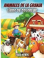 Animales De La Granja, Libro De Colorear Para Niños: Imágenes divertidas y fáciles de colorear con tus animales preferidos de la granja