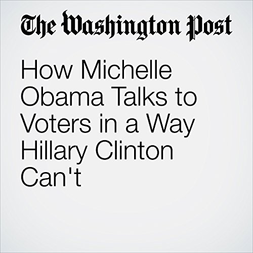 How Michelle Obama Talks to Voters in a Way Hillary Clinton Can't audiobook cover art
