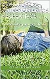 Manual para Entrenamientos Recreativos: Una actividad para cada día del año (Spanish Edition)