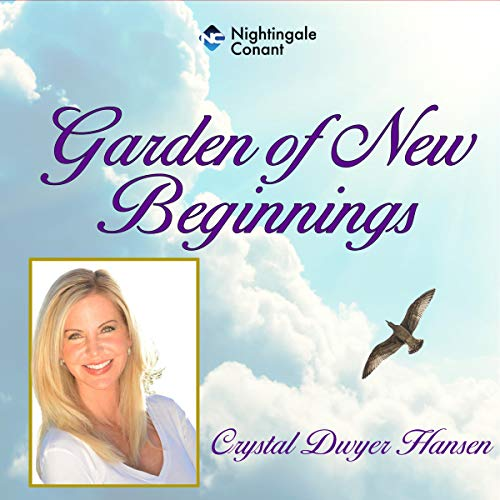 Garden of New Beginnings Audiobook By Crystal Hansen Dwyer cover art