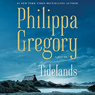 Tidelands     The Fairmile Series, Book 1              Written by:                                                                                                                                 Philippa Gregory                           Length: 14 hrs     Not rated yet     Overall 0.0