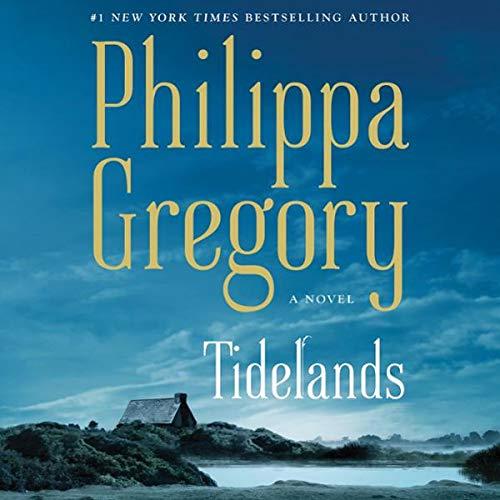 Tidelands     The Fairmile Series, Book 1              De :                                                                                                                                 Philippa Gregory                           Durée : 14 h     Pas de notations     Global 0,0