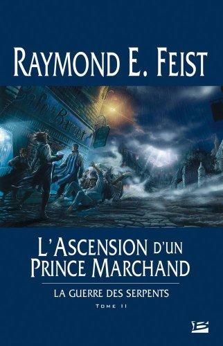 La Guerre des Serpents, tome 2 : L'Ascension d'un prince marchand