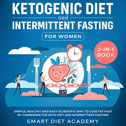 Ketogenic Diet and Intermittent Fasting for Women  By  cover art