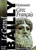 DICTIONNAIRE GREC-FRANCAIS.AND BAILLY: Dictionnaire Grec-Français
