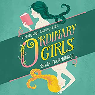 Ordinary Girls                   By:                                                                                                                                 Blair Thornburgh                               Narrated by:                                                                                                                                 Jorjeana Marie                      Length: 8 hrs and 21 mins     1 rating     Overall 5.0