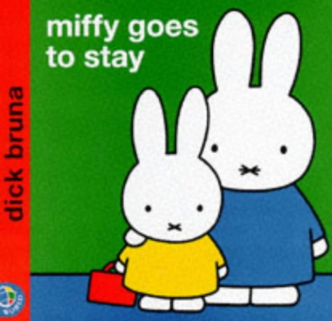 Miffy Goes to Stay (Miffy's Library)