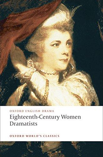 Eighteenth-Century Women Dramatists (Oxford World's Classics)