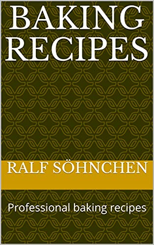 Baking recipes: Professional baking recipes (English Edition)