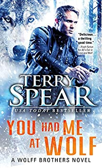 You Had Me at Wolf (Wolff Brothers Book 1) by [Terry Spear]