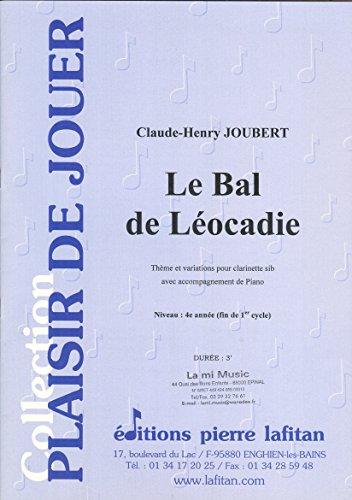 Partitions classique LAFITAN JOUBERT CLAUDE-HENRY - LE BAL DE LEOCADIE - CLARINETTE & PIANO Clarinette