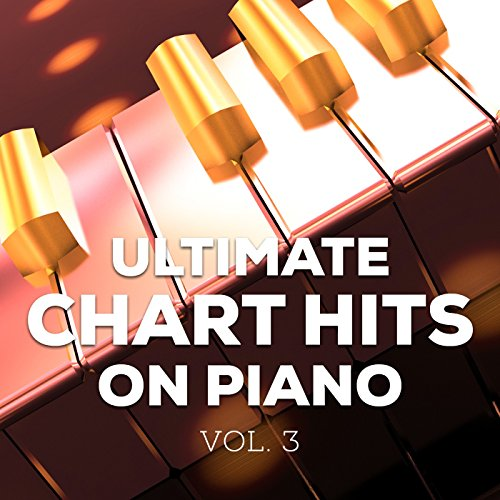 Ultimate Chart Hits on Piano, Vol. 3 (Acoustic Cover Hits)