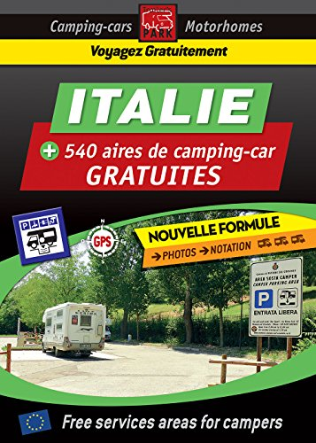 """CAMPING CAR : NOUVEAUTÉ ! Guide ITALIE des aires de camping-car GRATUITES: Collection Noire """"Voyagez Gratuitement en Europe"""" (French Edition)"""