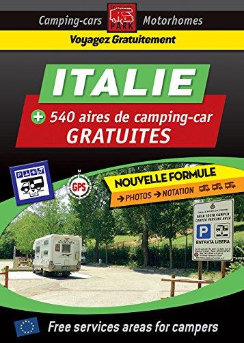 CAMPING CAR : NOUVEAUTÉ ! Guide ITALIE des aires de camping-car GRATUITES: Collection Noire