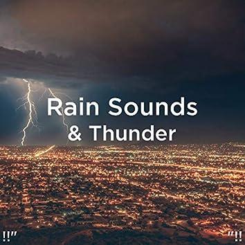 "!!"" Rain Sounds & Thunder ""!!"