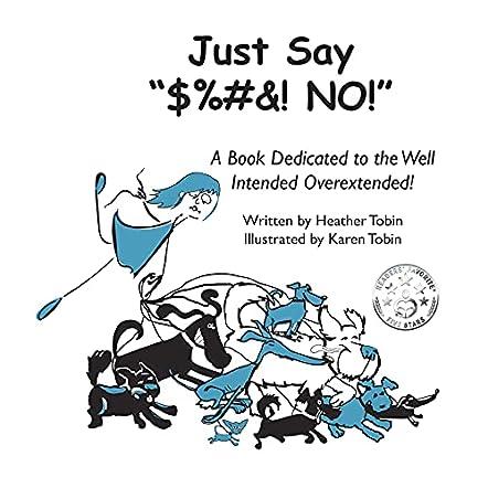 """Just Say #$%#&! NO!"""""""