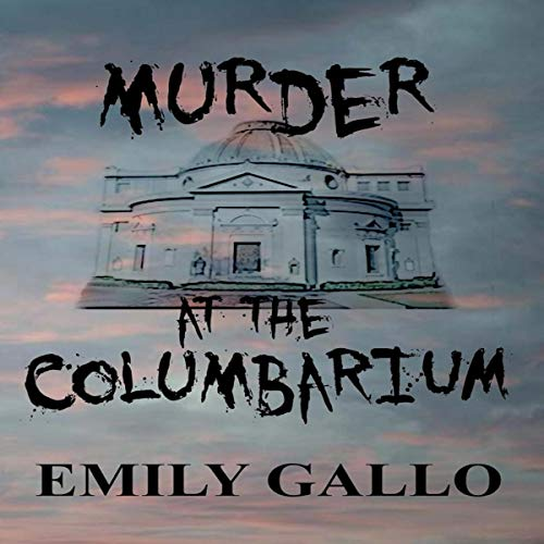Murder at the Columbarium Audiobook By Emily Gallo cover art