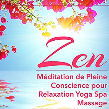 Zen – Méditation de Pleine Conscience pour Relaxation Yoga Spa Massage