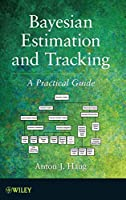 Bayesian Estimation and Tracking: A Practical Guide