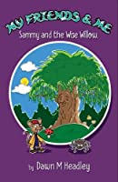 My Friends and Me: Sammy and the Wise Willow